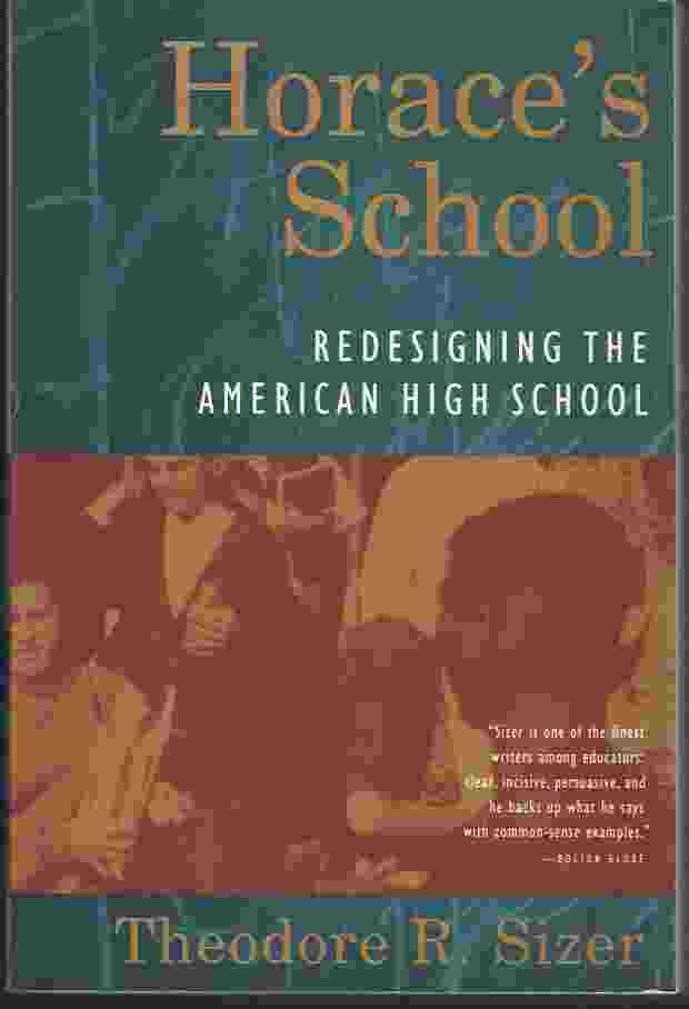 Image for HORACE'S SCHOOL  Redesigning the American High School