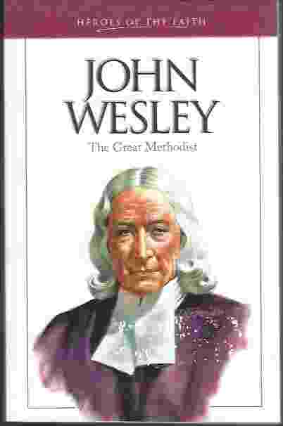 Image for JOHN WESLEY The Great Methodist