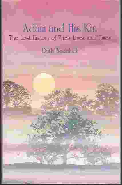 Image for ADAM AND HIS KIN  The Lost History of Their Lives and Times
