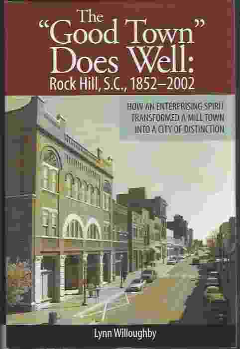 "Image for THE ""GOOD TOWN"" DOES WELL  Rock Hill, S.C., 1852-2002"