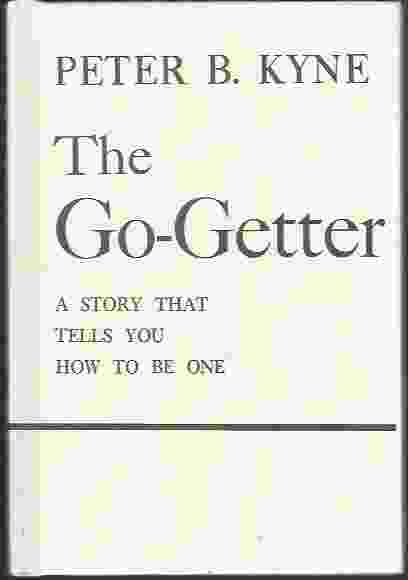 Image for THE GO-GETTER  A Story That Tells You How To Be One