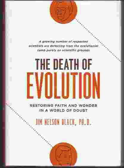 Image for THE DEATH OF EVOLUTION  Restoring Faith and Wonder in a World of Doubt