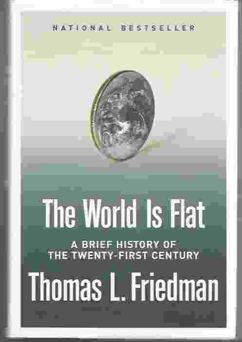 Image for THE WORLD IS FLAT, A BRIEF HISTORY OF THE TWENTY-FIRST CENTURY