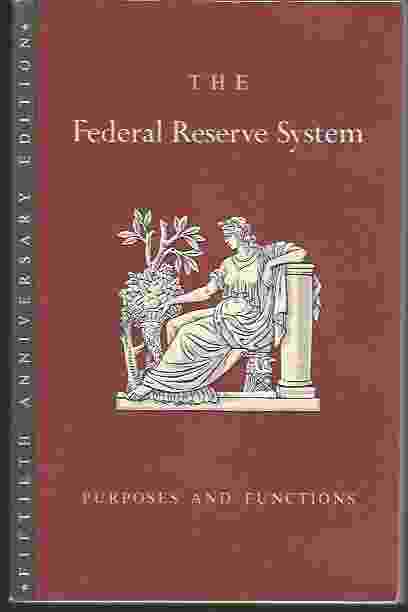 Image for THE FEDERAL RESERVE SYSTEM: PURPOSES AND FUNCTION 50th Anniversary Edition