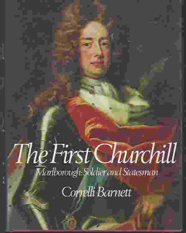 Image for THE FIRST CHURCHILL  Marlborough, soldier and statesman