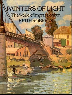 Image for PAINTERS OF LIGHT, THE WORLD OF IMPRESSIONISM