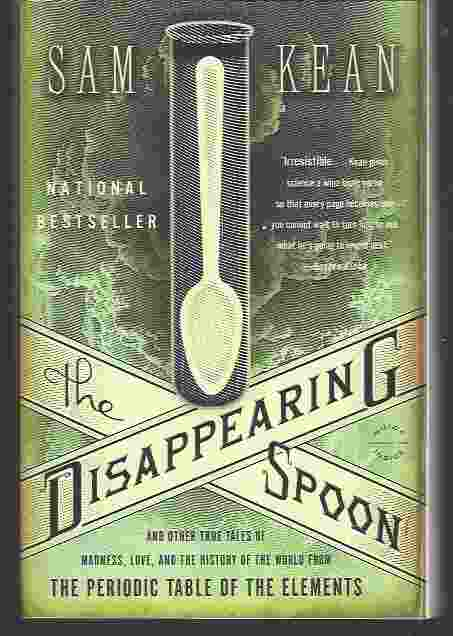 Image for THE DISAPPEARING SPOON  And Other True Tales of Madness, Love, and the History of the World from the Periodic Table of the Elements