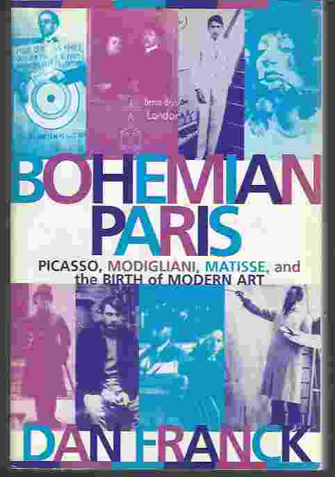 Image for BOHEMIAN PARIS  Picasso, Modigliani, Matisse, and the Birth of Modern Art