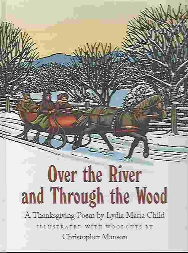 Image for OVER THE RIVER AND THROUGH THE WOOD A Thanksgiving Poem