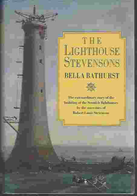 Image for THE LIGHTHOUSE STEVENSONS The Extraordinary Story of the Building of the Scottish Lighthouses by the Ancestors of Robert Louis Stevenson