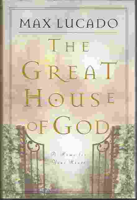 Image for THE GREAT HOUSE OF GOD A Home for Your Heart