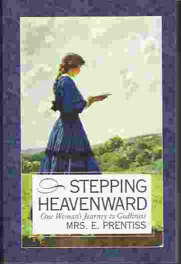 Image for STEPPING HEAVENWARD  One Woman's Journey to Godliness