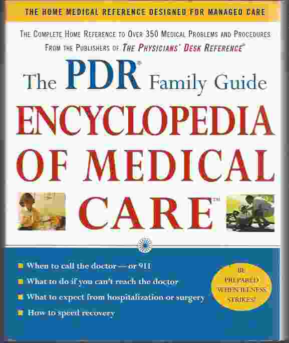 Image for THE PDR FAMILY GUIDE ENCYCLOPEDIA OF MEDICAL CARE  The Complete Home Reference to Over 350 Medical Problems and Procedures from the Publishers of The Physicians' Desk Reference®