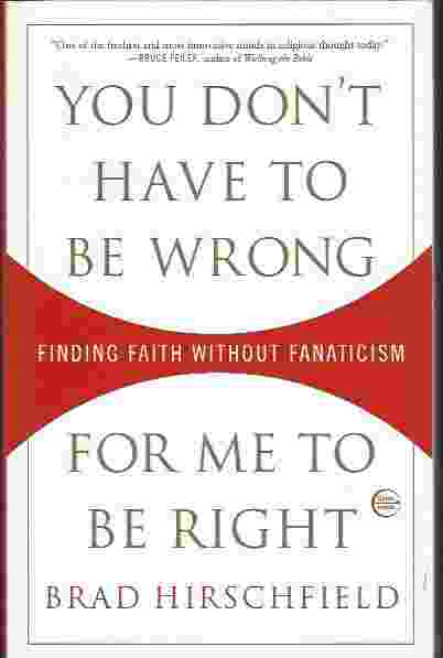 Image for YOU DON'T HAVE TO BE WRONG FOR ME TO BE RIGHT  Finding Faith Without Fanaticism