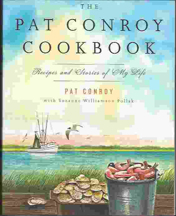 Image for THE PAT CONROY COOKBOOK  Recipes and Stories of My Life