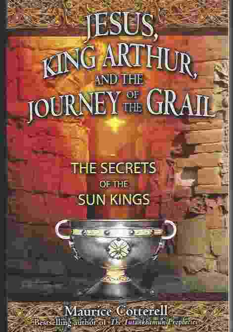 Image for JESUS, KING ARTHUR, AND THE JOURNEY OF THE GRAIL  The Secrets of the Sun Kings