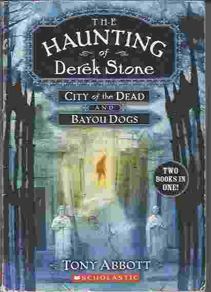 Image for THE HAUNTING OF DEREK STONE City of the Dead and Bayou Dogs