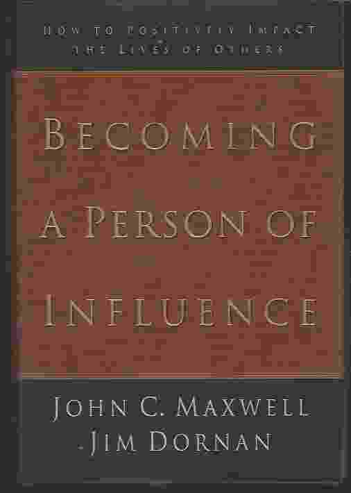 Image for BECOMING A PERSON OF INFLUENCE  How to Positively Impact the Lives of Others
