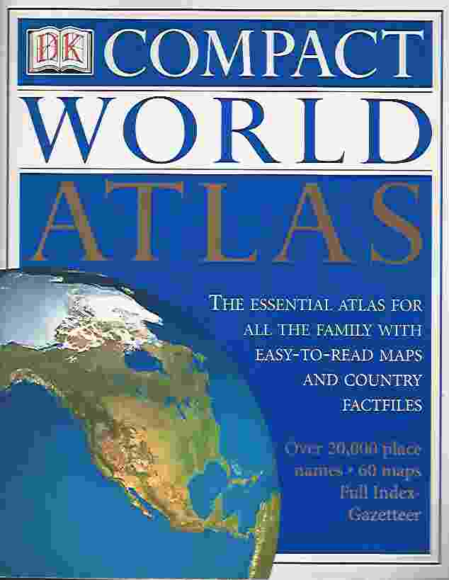 Image for DK COMPACT WORLD ATLAS  The Essential Atlas for All the Family with Easy-to-Read Maps and Country Factfiles