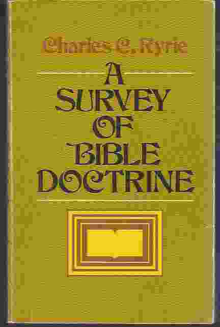 Image for A SURVEY OF BIBLE DOCTRINE