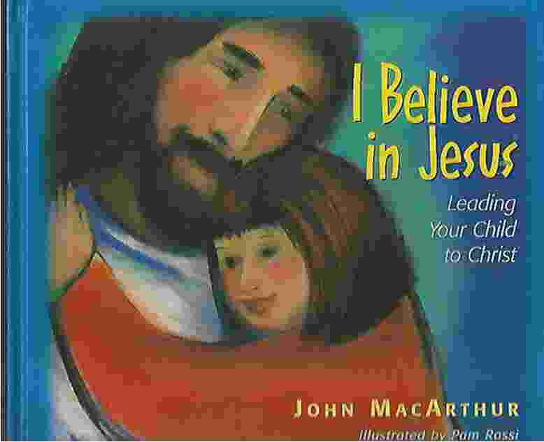 Image for I BELIEVE IN JESUS  Leading Your Child To Christ