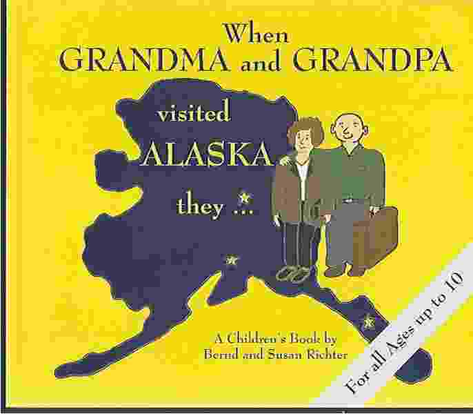 Image for WHEN GRANDMA AND GRANDPA VISITED ALASKA THEY...