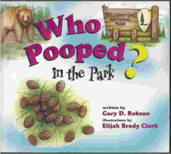 Image for WHO POOPED IN THE PARK? YELLOWSTONE NATIONAL PARK  Scat and Tracks for Kids