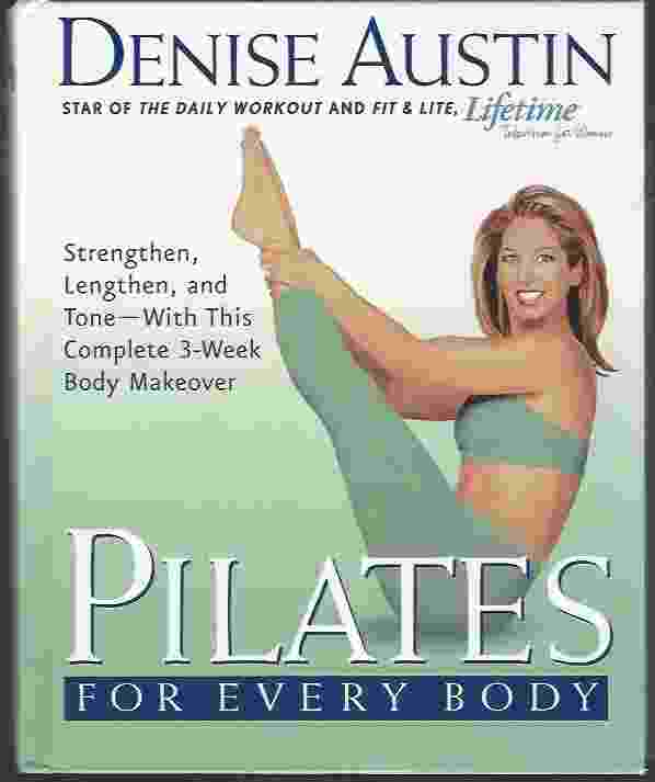 Image for PILATES FOR EVERY BODY  Strengthen, Lengthen, and Tone-- With This Complete 3-Week Body Makeover