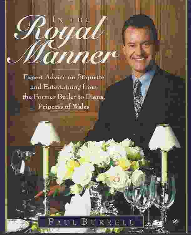 Image for IN THE ROYAL MANNER  Expert Advice on Etiquette and Entertaining from the Former Butler to  Diana, Princess of Wales