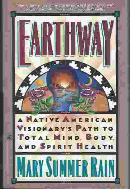 Image for EARTHWAY  A Native American Visionary's Path to Total Mind, Body, and Spirit Health