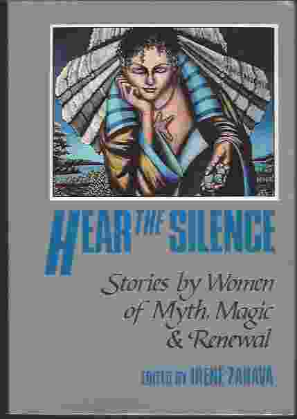 Image for HEAR THE SILENCE  Stories by Women of Myth, Magic, & Renewal