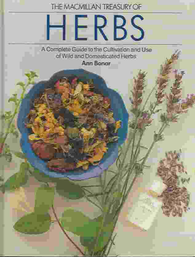 Image for THE MACMILLAN TREASURY OF HERBS  A Complete Guide to the Cultivation and Use of Wild and Domesticated Herbs