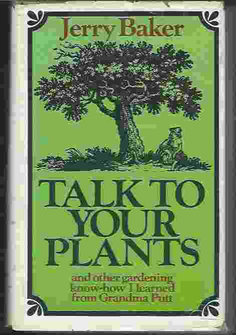 Image for TALK TO YOUR PLANTS And Other Gardening Know-How I Learned from Grandma Putt
