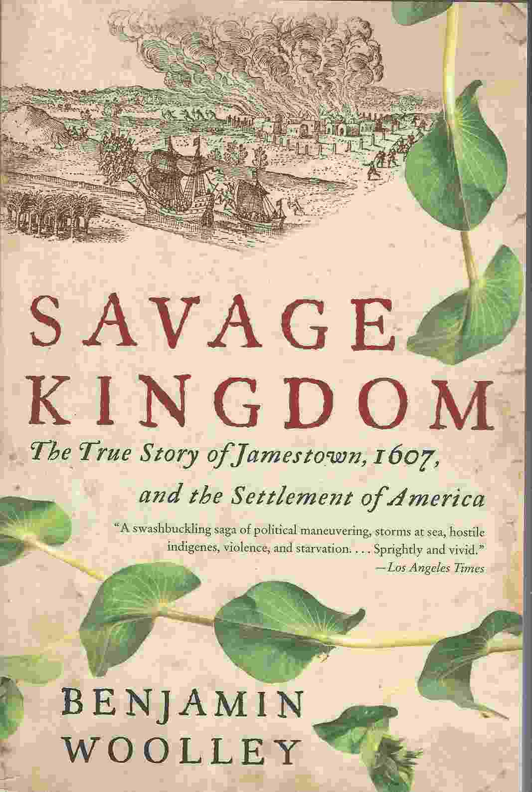 Image for SAVAGE KINGDOM  The True Story of Jamestown, 1607, and the Settlement of America