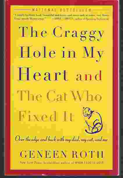 Image for THE CRAGGY HOLE IN MY HEART AND THE CAT WHO FIXED IT
