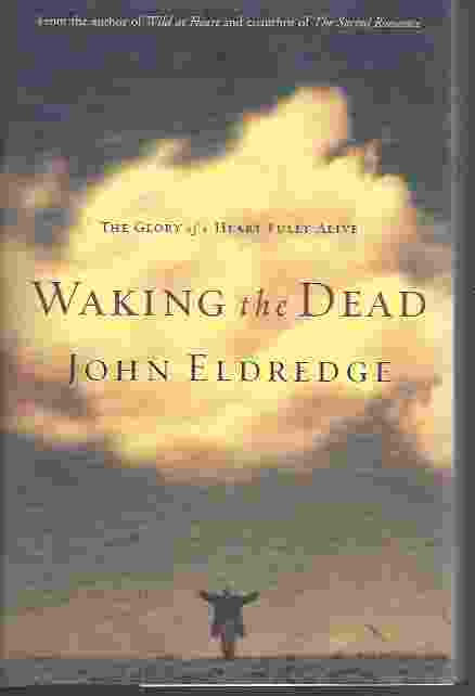Image for WAKING THE DEAD  The Glory of a Heart Fully Alive