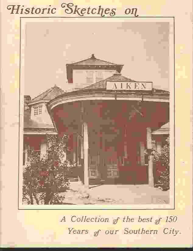 Image for HISTORIC SKETCHES ON AIKEN A Collection of the Best of 150 Years of Our Southern City