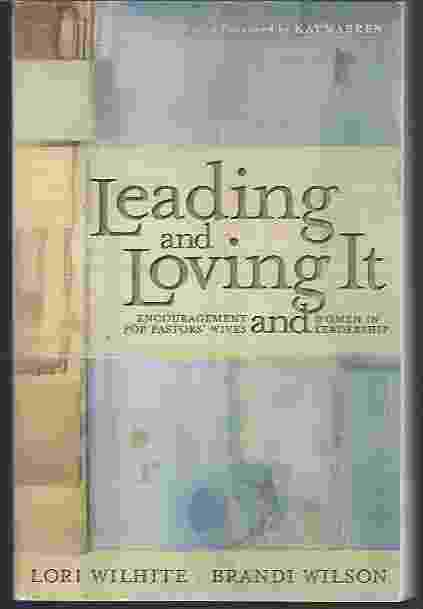 Image for LEADING AND LOVING IT  Encouragement for Pastors' Wives and Women in Leadership