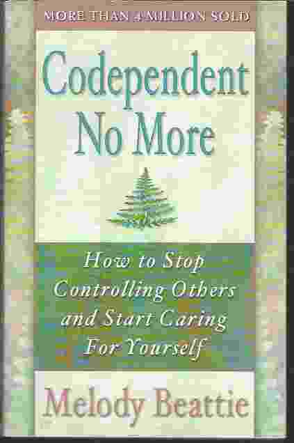 Image for CODEPENDENT NO MORE  How to Stop Controlling Others and Start Caring for Yourself
