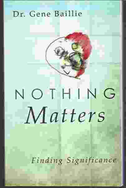 Image for NOTHING MATTERS Finding Significance