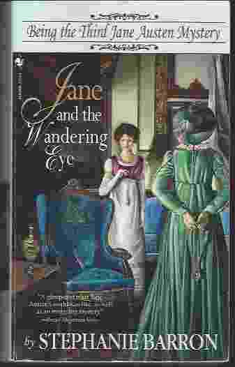 Image for JANE AND THE WANDERING EYE  Being the Third Jane Austen Mystery