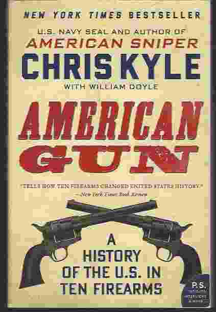 Image for AMERICAN GUN  A History of the U.S. in Ten Firearms