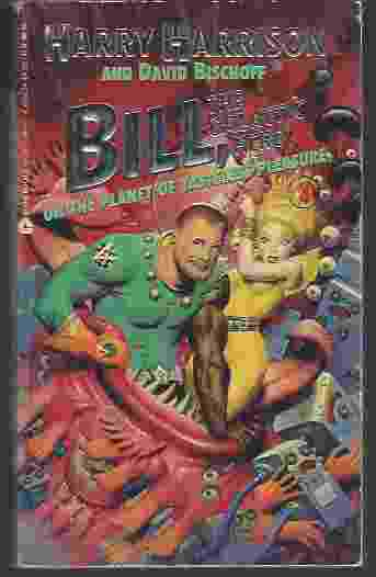 Image for BILL, THE GALACTIC HERO ON THE PLANET OF TASTELESS PLEASURE
