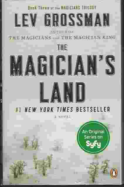 The Magicians Land A Novel