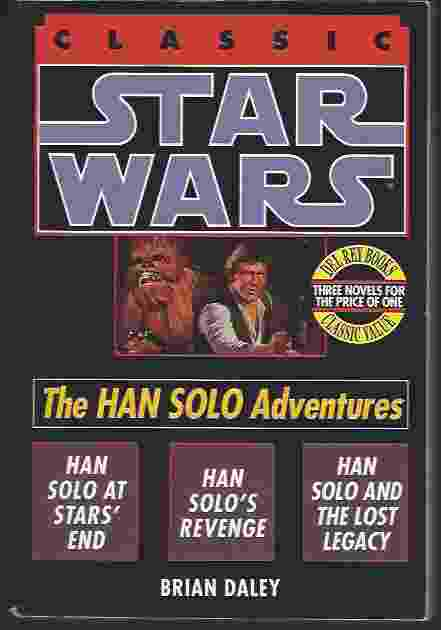 Image for THE HAN SOLO ADVENTURES Han Solo At Stars' End / Han Solo's Revenge / Han Solo and the Lost Legacy