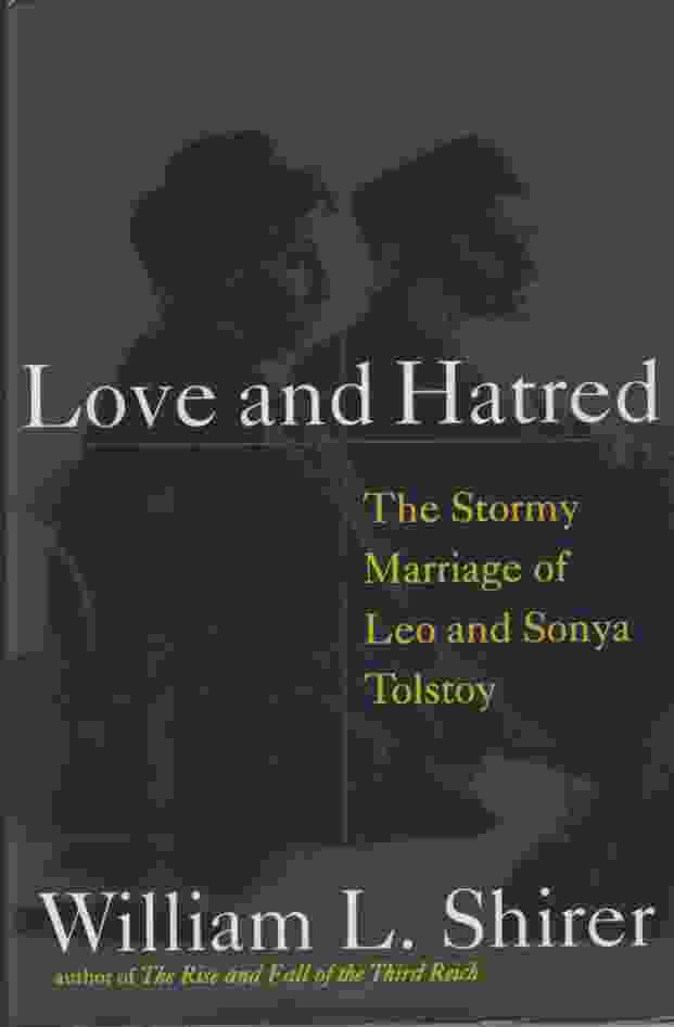 Image for LOVE AND HATRED  The Troubled Marriage of Leo and Sonya Tolstoy
