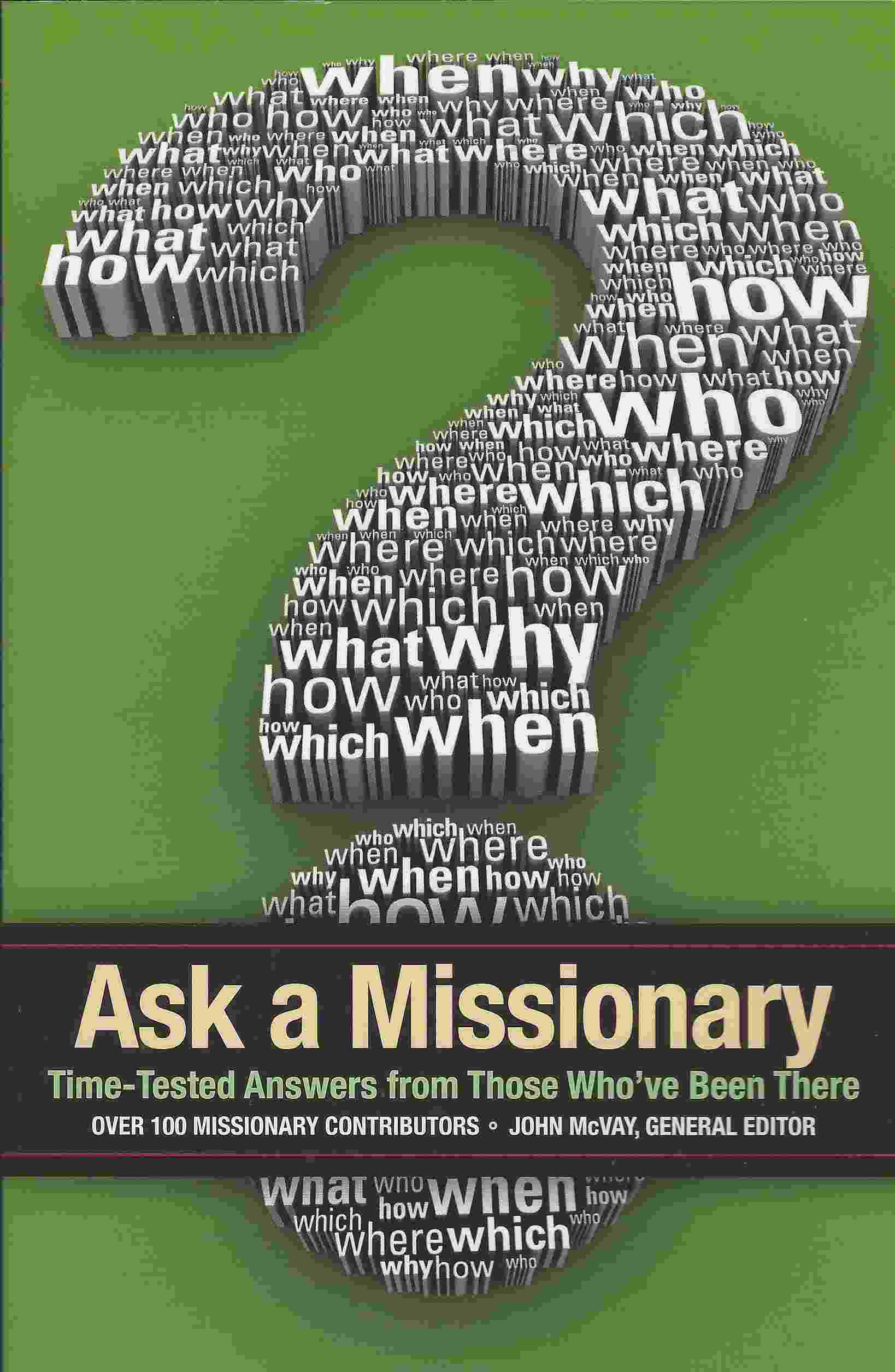 Image for ASK A MISSIONARY  Time-Tested Answers from Those Who've Been There