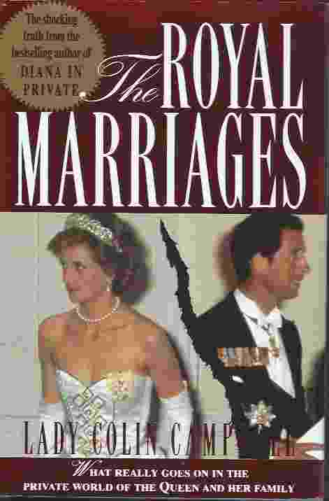Image for THE ROYAL MARRIAGES  What Really Goes on in the Private World of the Queen and Her Family