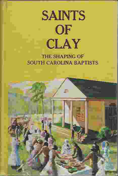 Image for SAINTS OF CLAY The Shaping of South Carolina Baptists