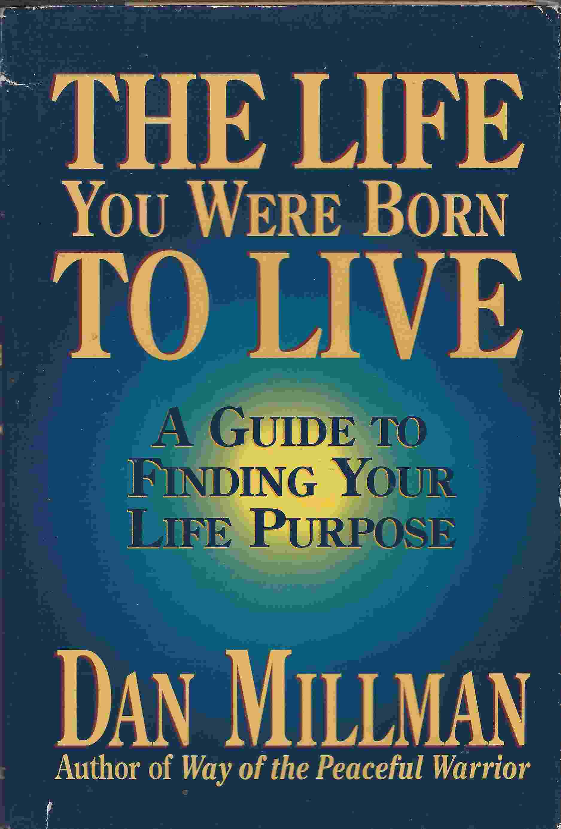 Image for THE LIFE YOU WERE BORN TO LIVE  A Guide to Finding Your Life Purpose